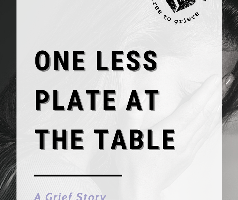 One Less Plate at the Table