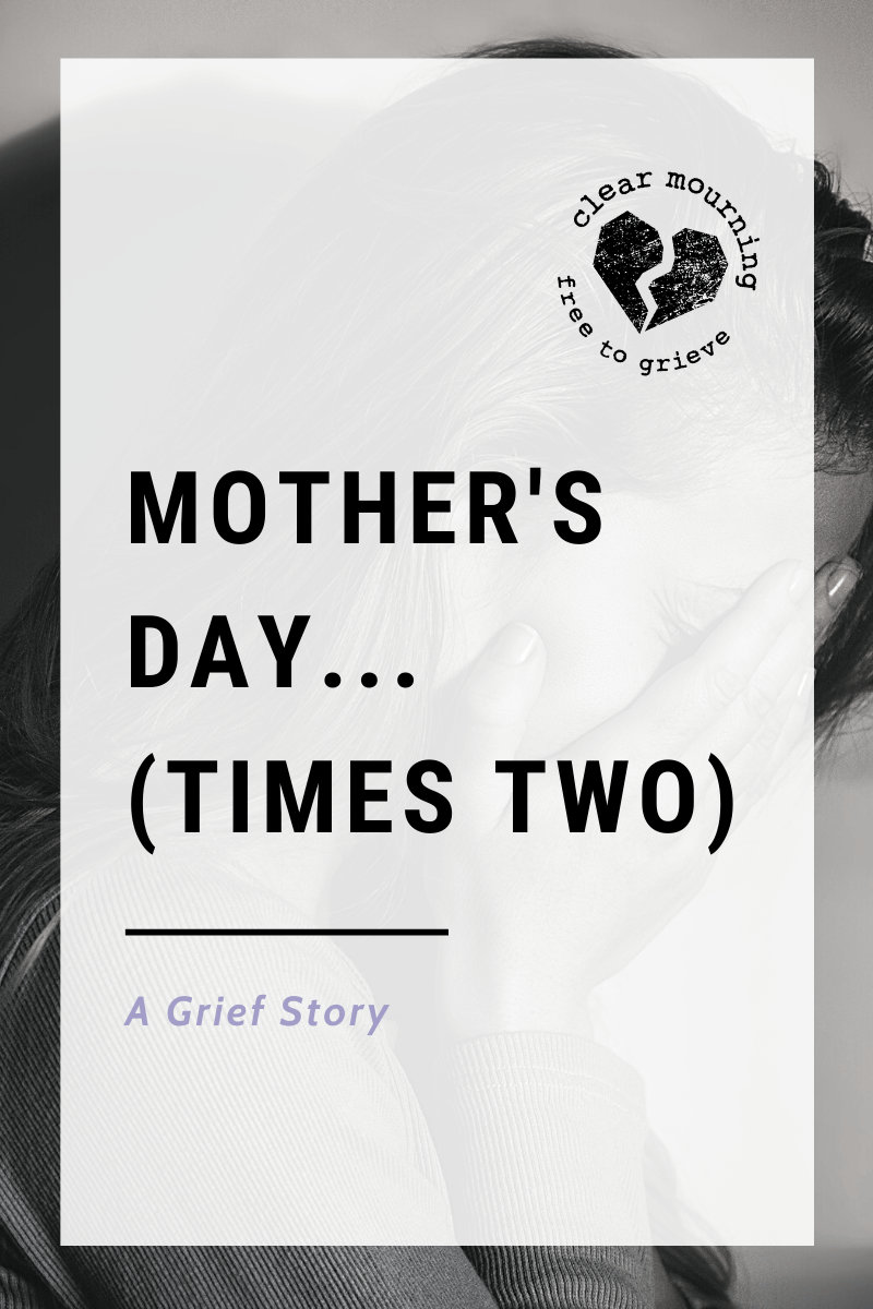 Mother's Day (Times Two)